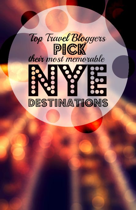 Top Travel Bloggers Pick Their Most Memorable NYE Destinations - A World to Travel