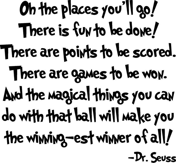 Oh the places you\'ll go! There is fun to be done! There are points ...