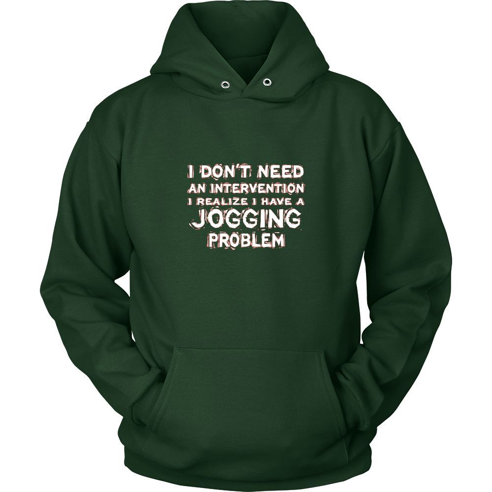 Jogging Shirt - I don't need an intervention I realize I have a Jogging problem- Hobby Gift