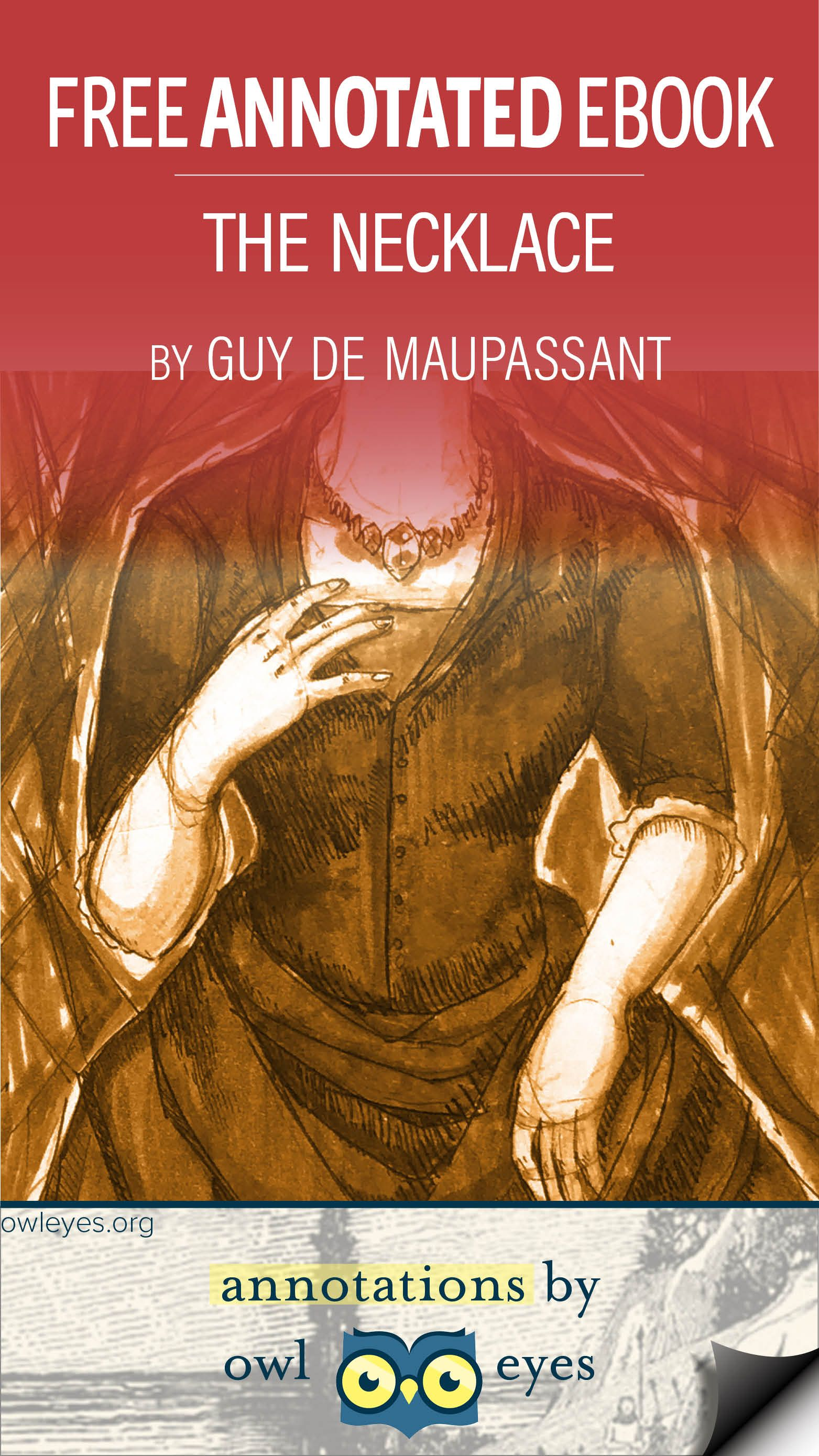 the jewelry by guy de maupassant essay This paper focuses on the necklace by guy de maupassant set in the olden france, this story is about a woman who belonged to the middle class and wanted to be one of the elites.