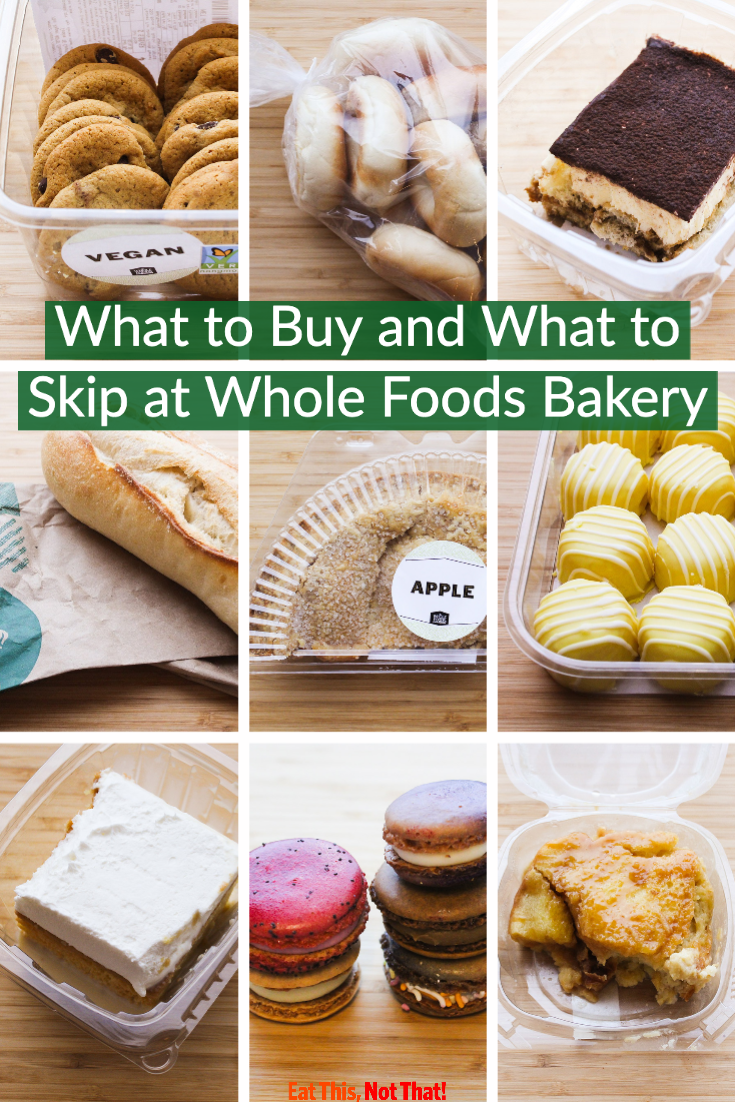 What to Buy and What to Skip at Whole Foods Bakery in 2020