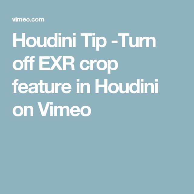 Houdini Tip Turn Off Exr Crop Feature In Houdini Houdini Turn Ons Tips