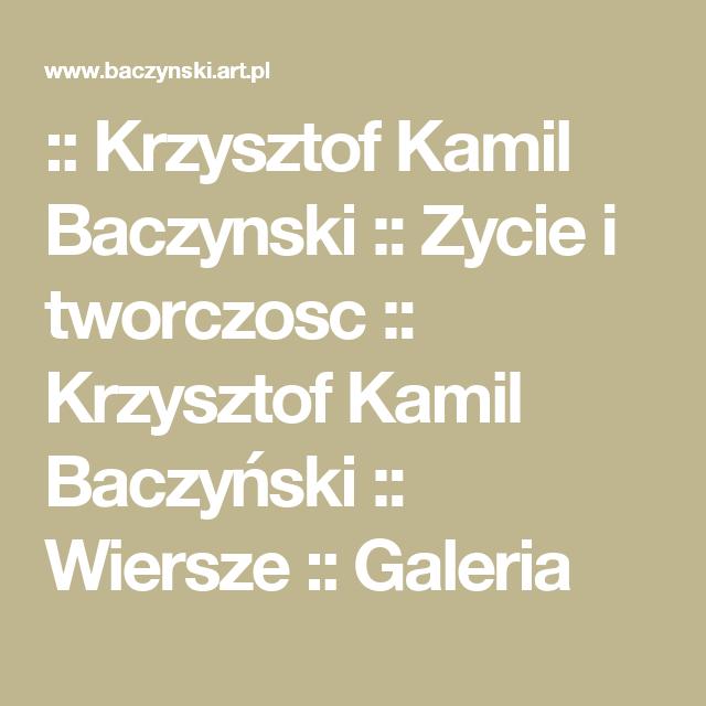 Krzysztof Kamil Baczynski Zycie I Tworczosc Krzysztof