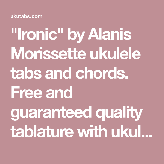 Ironic By Alanis Morissette Ukulele Tabs And Chords Free And