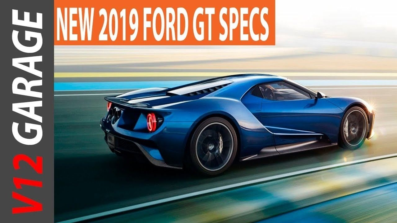 2019 Ford Gt Horsepower Specs And Review