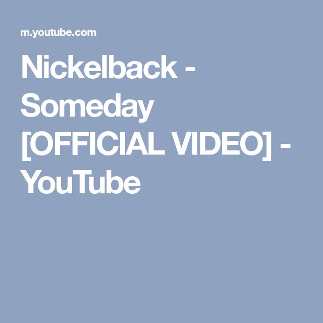 Nickelback - Someday [OFFICIAL VIDEO] - YouTube | música e dança ...
