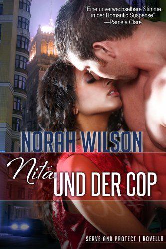 Nita und der Cop (Serve and Protect Series 0) eBook: Norah Wilson, Julia Lenz, Agentur Libelli: Amazon.de: Kindle-Shop