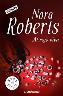 4 Bookceando Entre Letras Al Rojo Vivo Nora Roberts Leyendo Contigo Nora Roberts Libros Para Leer Juveniles Libros De Lectura Gratis