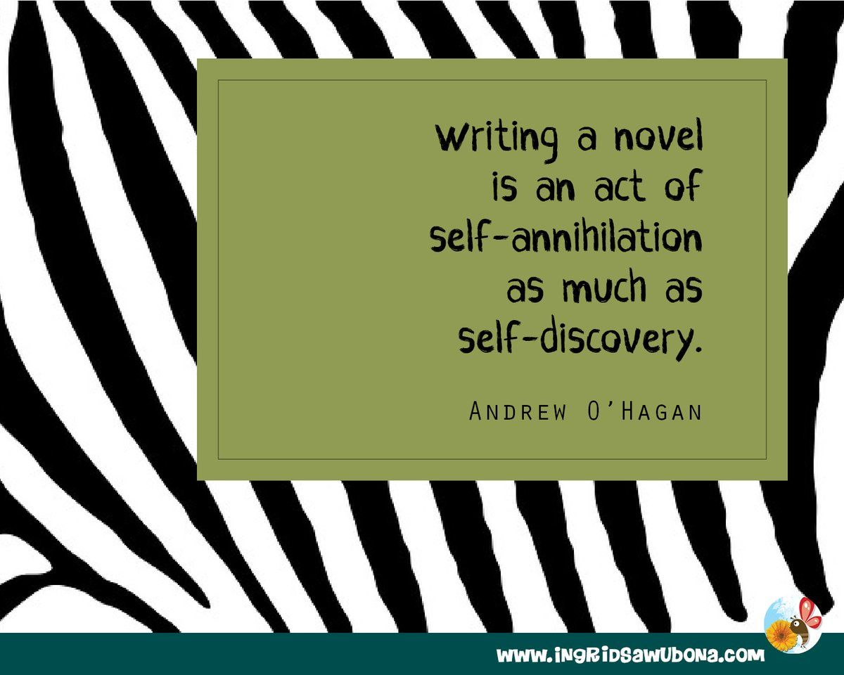 Author Quote Writing A Novel Is An Act Of Self