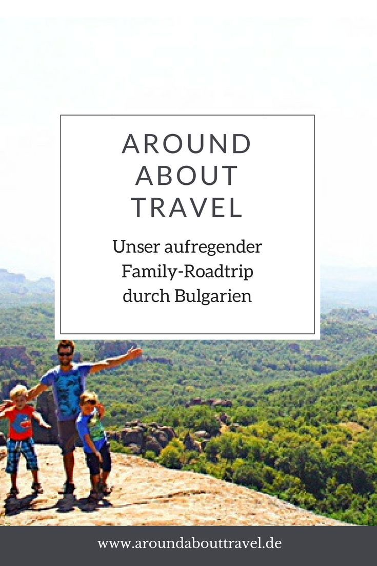Unser aufregender Familienurlaub in Bulgarien - Around About Travel #traveltexas