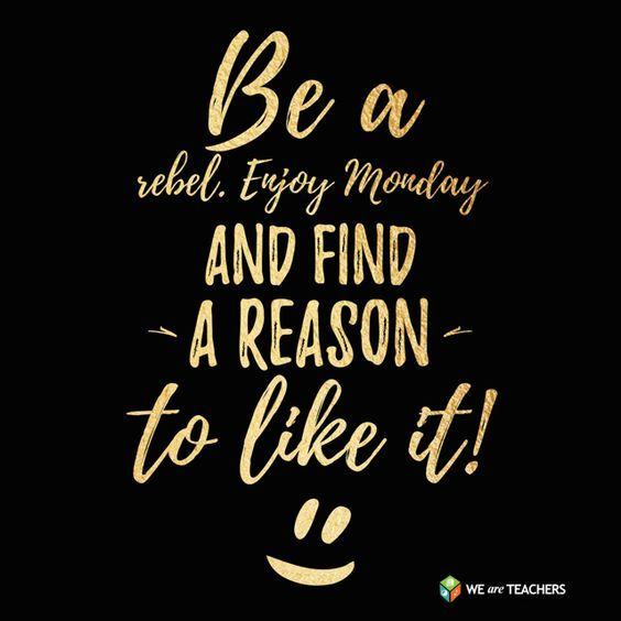 Pin By Lisa Babin Ph D On Humor Monday Motivation Quotes Monday Quotes Monday Morning Quotes