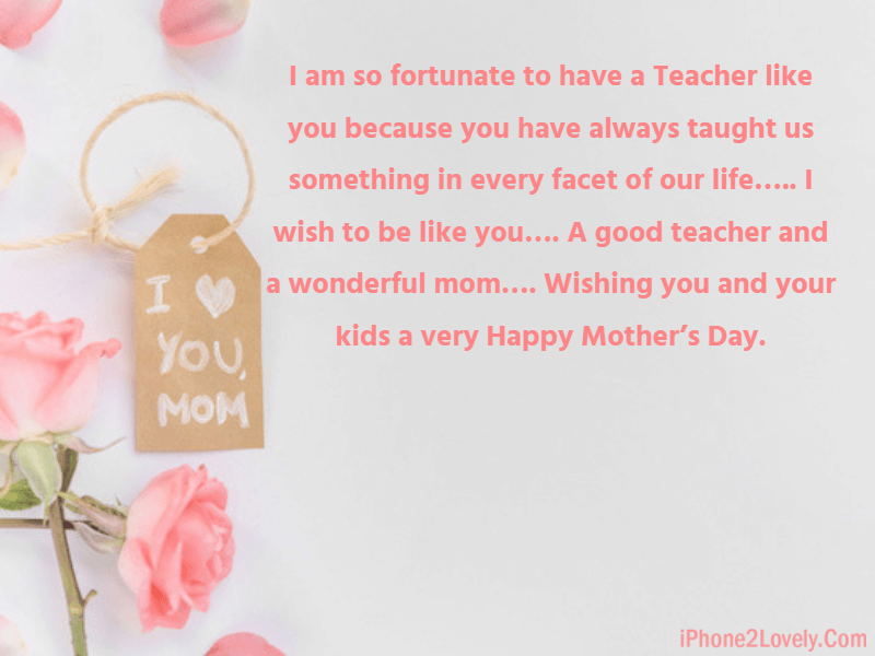 Happy Mother S Day Wishes For Teachers 2019 Iphone2lovely Mother Day Wishes Wishes For Teacher Happy Mothers Day Wishes