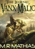 Free Kindle Book -  [Fantasy][Free] Through the Wildwood (The Legend of Vanx Malic Book 1)