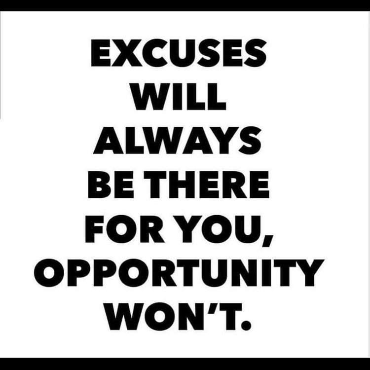 Excuses don't get results. . . .