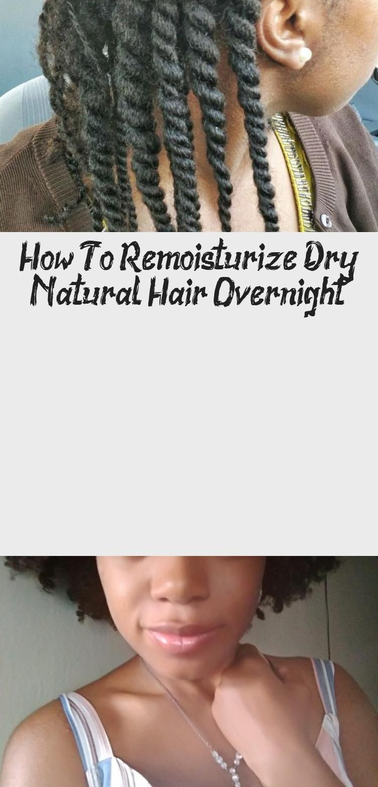 Dry Natural Hair Can Get The Best Of Us Luckily There S A Way To Revitalize It With Moisture Read On To Rejuv In 2020 Dry Natural Hair Natural Hair Styles Hair Care