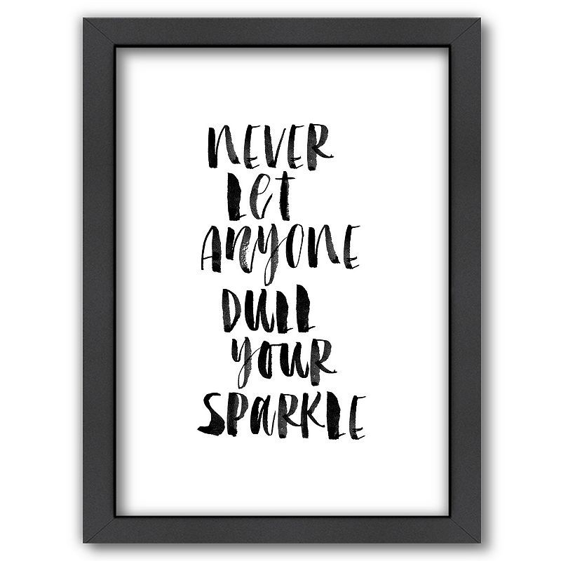Americanflat ''Never Let Anyone Dull Your Sparkle'' Framed Wall Art