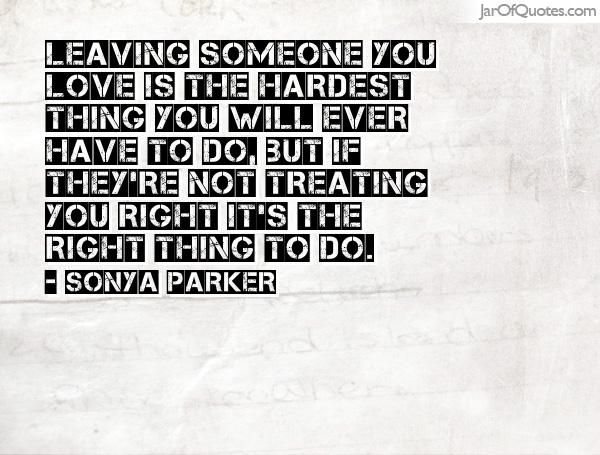 Quote about Relationship: Leaving someone you love is the ...