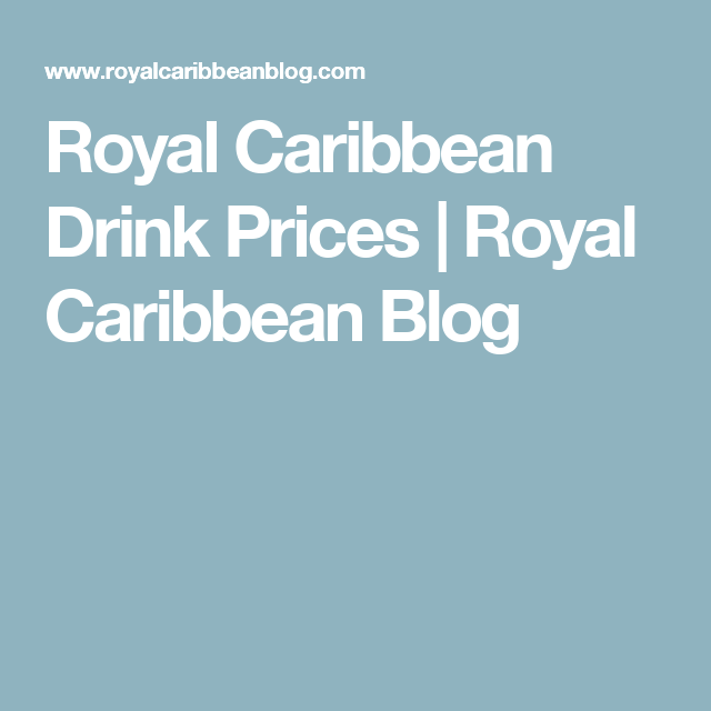 Royal Caribbean Drink Prices Royal Caribbean Blog Caribbean - Caribbean cruise prices