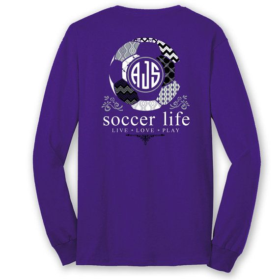 79e88f9d8 COM Soccer Life Long Sleeve Tees with Custom Monogram only  29.95  soccer   soccerlife  soccermonogram  monogram  pattern Simply Southern inspired  Soccer ...