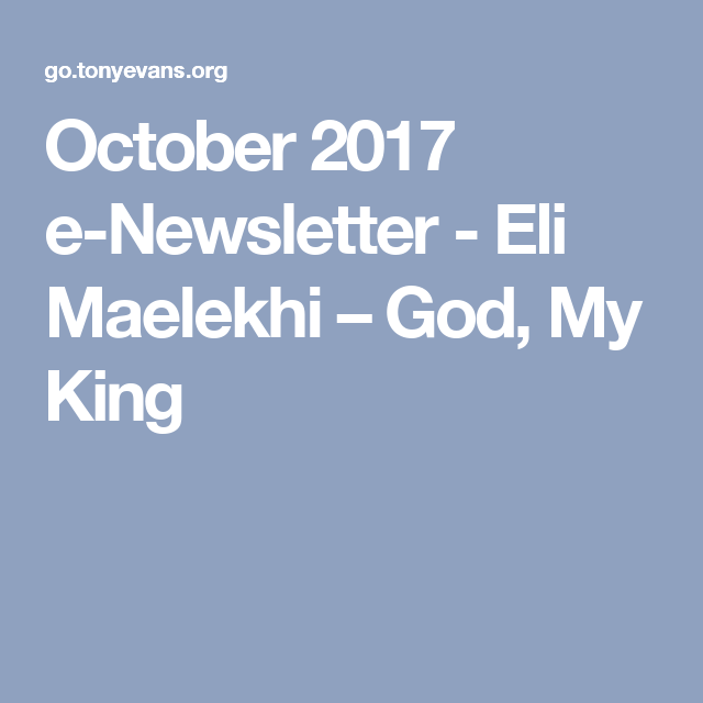 October 2017 e-Newsletter - Eli Maelekhi – God, My King