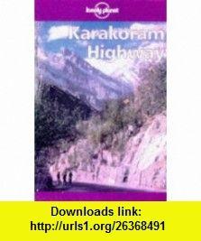 Lonely Planet Karakoram Highway (9780864425317) John King , ISBN-10: 0864425317  , ISBN-13: 978-0864425317 ,  , tutorials , pdf , ebook , torrent , downloads , rapidshare , filesonic , hotfile , megaupload , fileserve