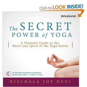 The Secret Power Of Yoga A Woman S Guide To The Heart And Spirit Of The Yoga Sutras Yoga Sutras Happy Yoga Secret Power