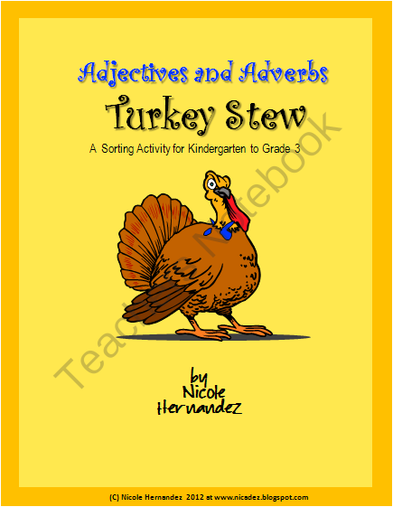 Adjectives and Adverbs Turkey Stew- A Sorting Activity for Kindergarten to Grade 3 from A_Teachers_Idea on TeachersNotebook.com (40 pages)