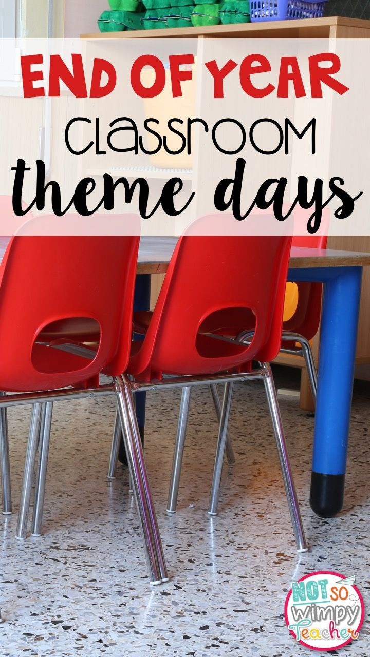 End of Year Class Theme Days – Not So Wimpy Teacher
