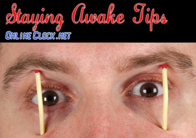 Staying Awake with OnlineClocknet Alarm Clock Blog Pinterest - how to keep yourself awake