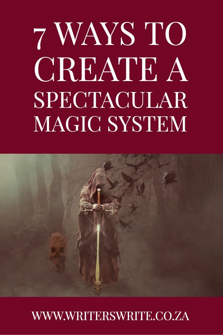 7 Ways To Create A Spectacular Magic System For Your Novel | Writers Write