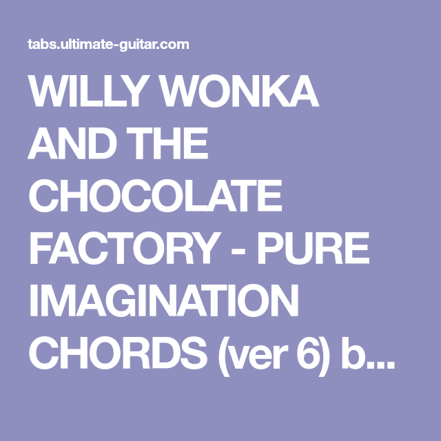 Willy Wonka And The Chocolate Factory Pure Imagination Chords Ver