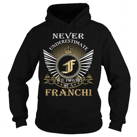 I Love Never Underestimate The Power of a FRANCHI - Last Name, Surname T-Shirt T shirts