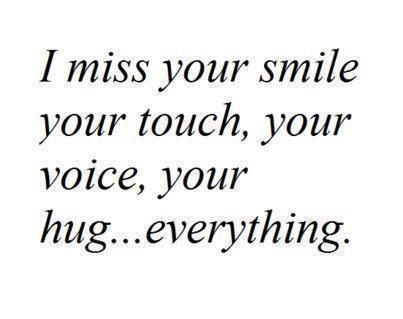 Missing Your Love Quotes I Miss Your Smile Your Touch Your Voice Your Hugeverything