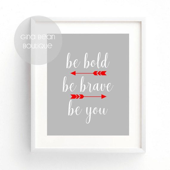 be bold be brave be you  Nursery Art Print  by GinaBeanBoutique