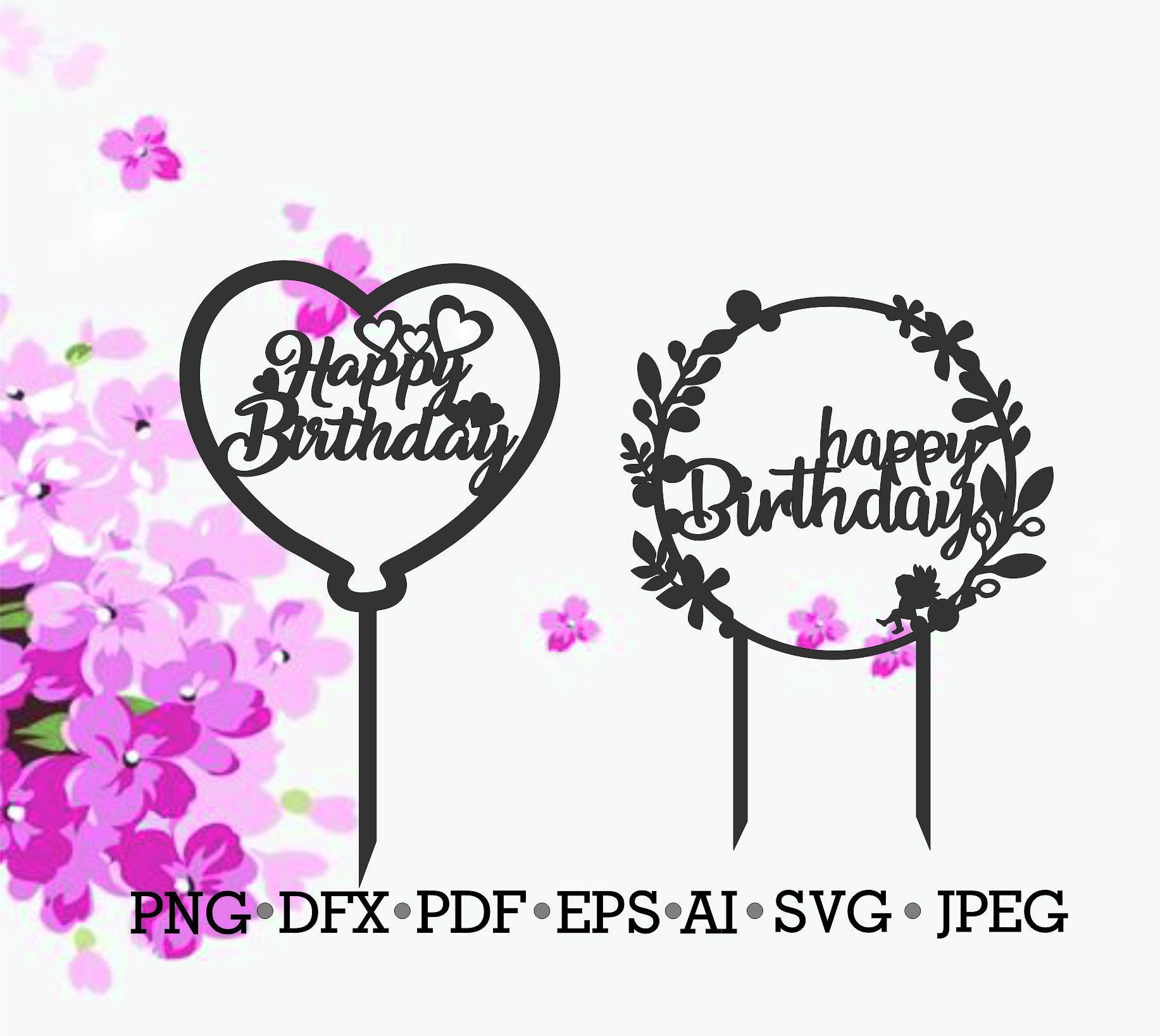 Cake Topper Svg Happy Birthday Svg Cake Decorations Svg Etsy Birthday Cake Toppers Cake Toppers Topper
