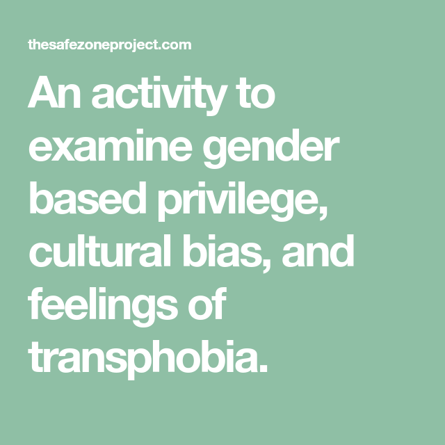 An activity to examine gender based privilege, cultural bias, and feelings  of transphobia.