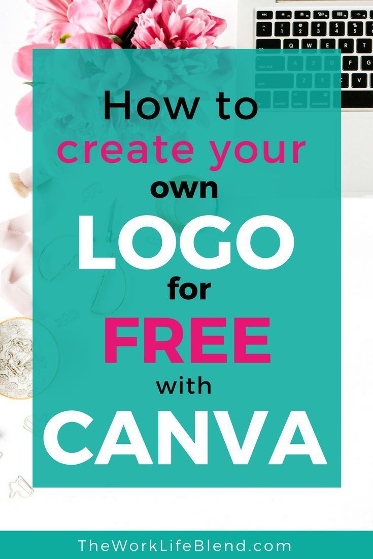 How To Create Your Own Logo For Free With Canva Business Pinterest Logos Tutorials And