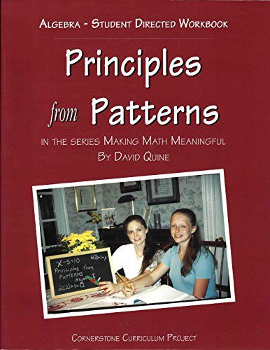 Principles From Patterns Algebra Student Directed Workbook
