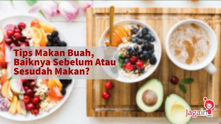 Manfaat Makan Buah Buahan Sebelum Makan