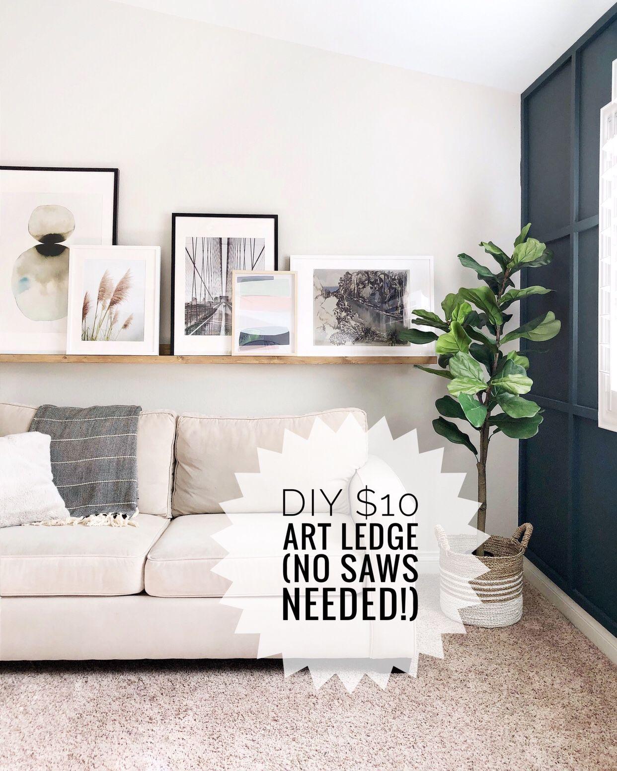 How To Diy A 10 Long Art Ledge Shelf Decor Living Room Room Wall Decor Wall Decor Living Room