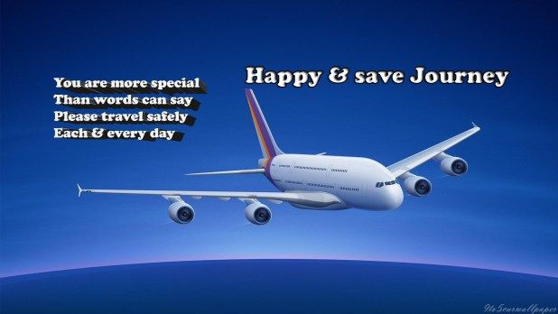 Have a Safe Flight Quotes for Best Friend Latest World