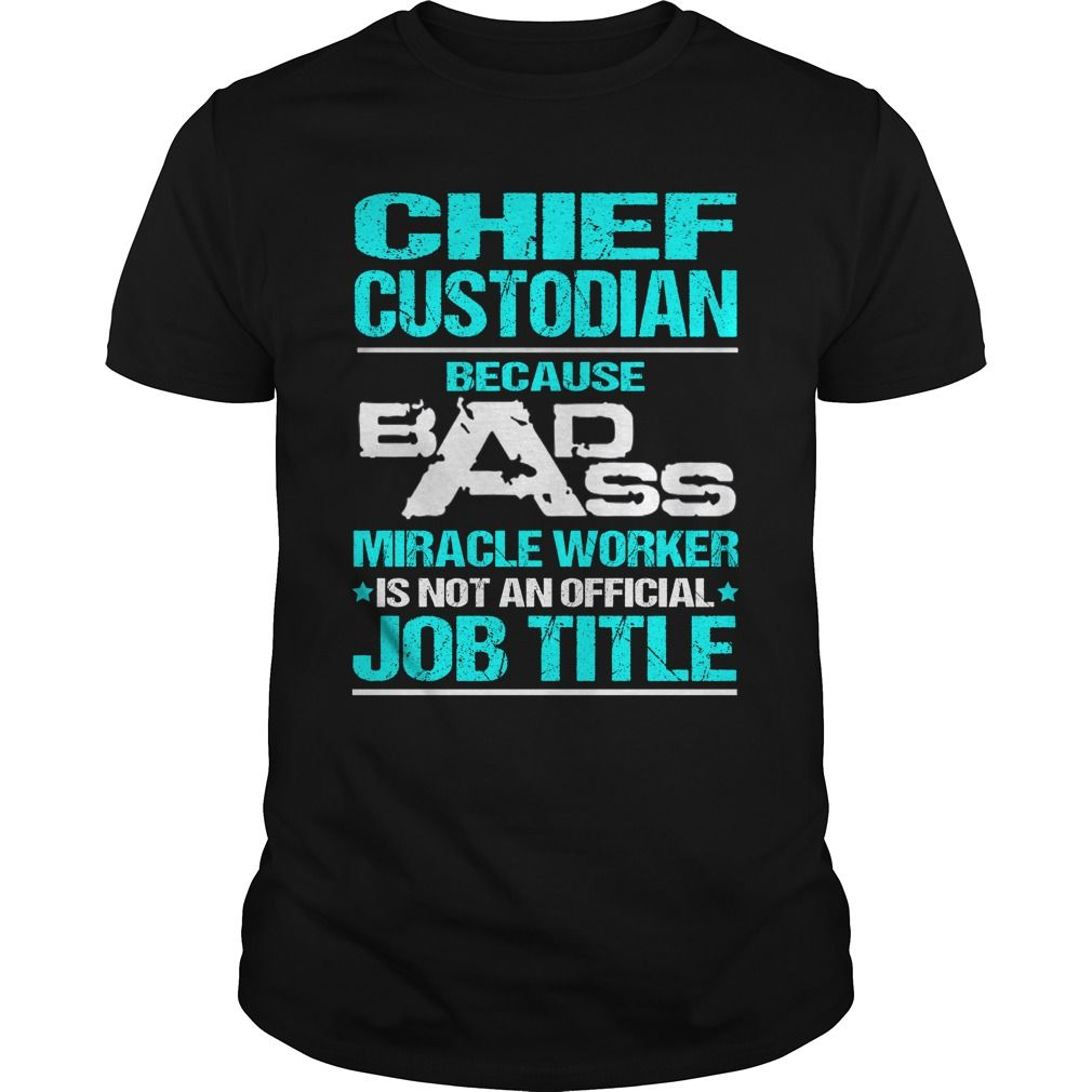 CHIEF CUSTODIAN T-Shirts, Hoodies. Check Price Now ==►…