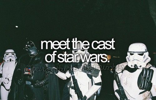 If only......I really want to meet Hayden Christensen and Natalie Portman, but I doubt that'll ever happen.