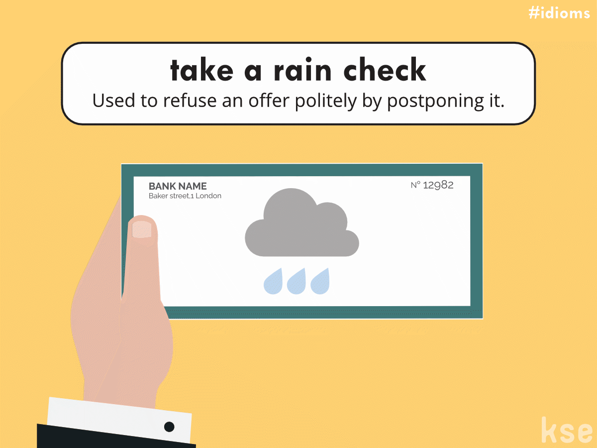 New Idiom Take A Rain Check  Meaning To Refuse An Offer By