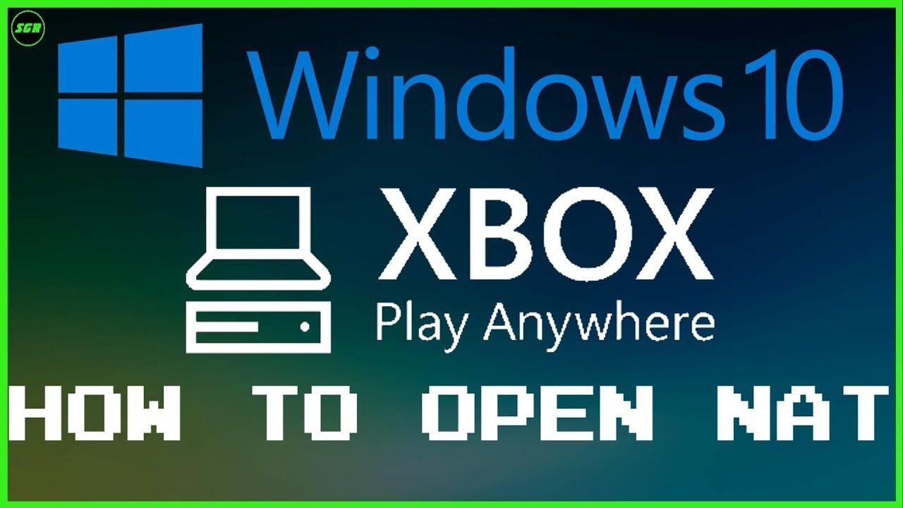 ScottsGR *New* How To Open NAT On Windows 10, Xbox App