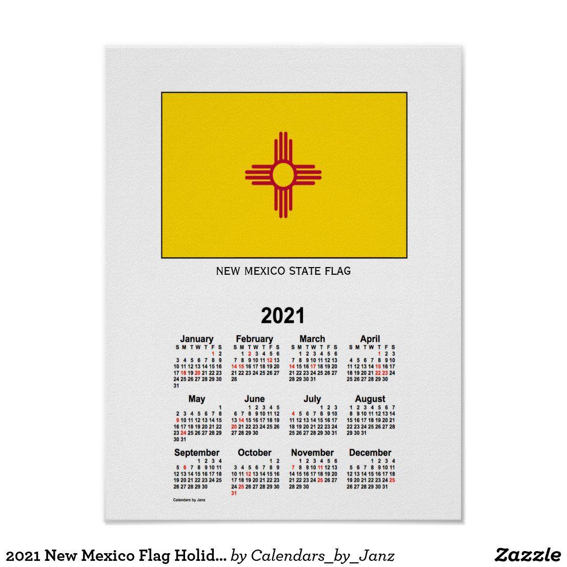 2021 New Mexico Flag Holiday Calendar By Janz Poster Zazzle Com In 2020 New Mexico State Flag New Mexico Flag Holiday Calendar