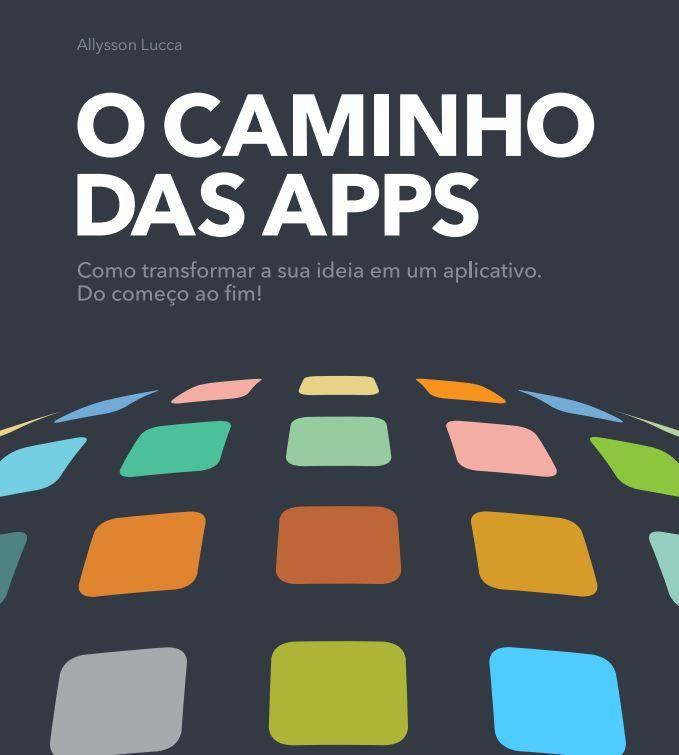 Obra, disponível para dowload, oferece um passo a passo para produzir aplicativos para smartphones e tablets.
