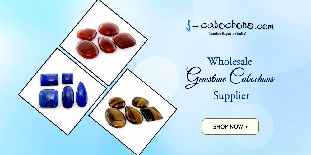 Welcome to j-cabochons com - Wholesale Gemstone Cabochons Suppliers