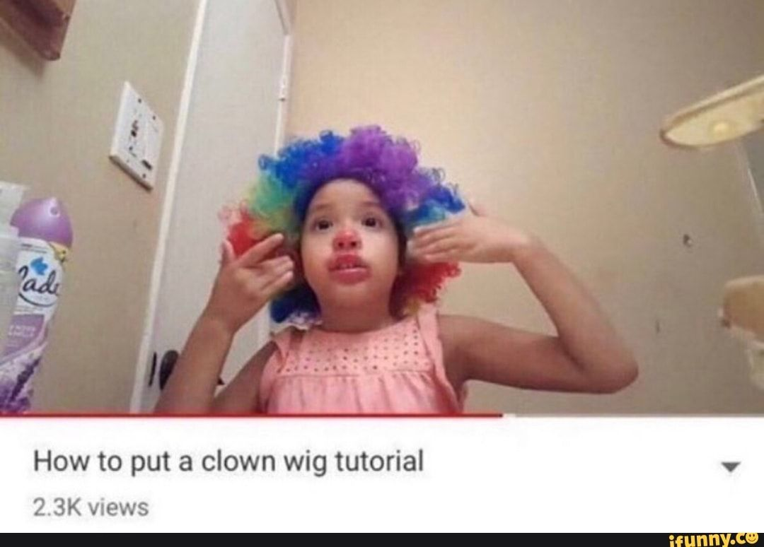 Image result for how to put on a clown wig tutorial