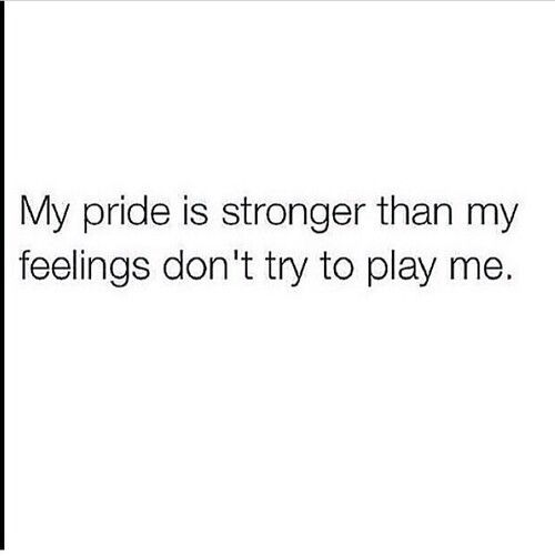 my pride is stronger . on We Heart It